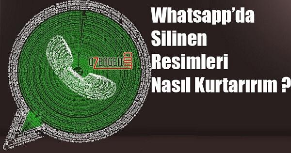 Whatsapp Silinen Resimleri Geri Getirme