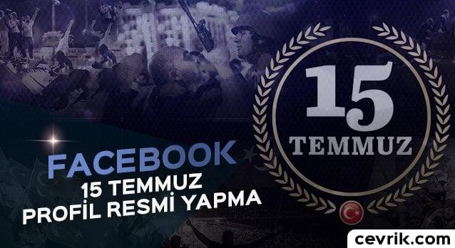 Facebook 15 Temmuz Profil Resmi Yapma
