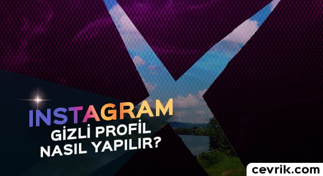 Instagram Gizli Profil Aktif Etme