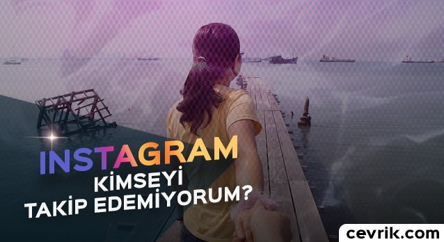 Instagramda Kimseyi Takip Edemiyorum