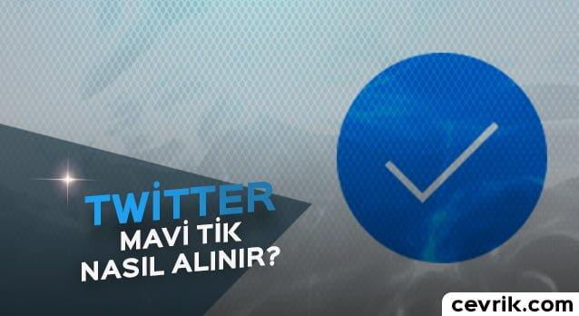 5 Aşamada Twitter Mavi Tik Alma