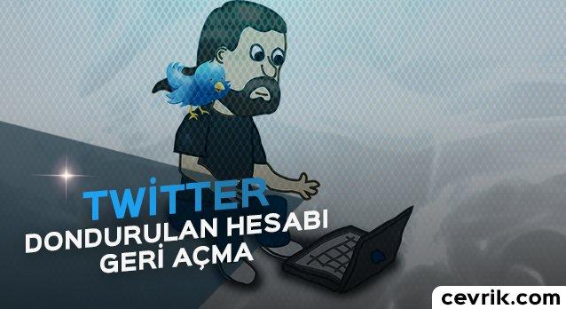 Dondurulan Twitter Hesabı Geri Nasıl Açılır?