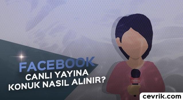 Facebook Canlı Yayına Konuk Nasıl Alınır?