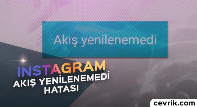 Instagram Akış Yenilenemedi Hatasının Çözümü