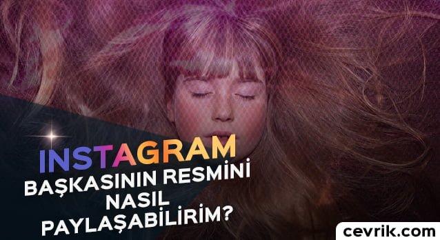 Instagram Başkasının Resmini Nasıl Paylaşabilirim?