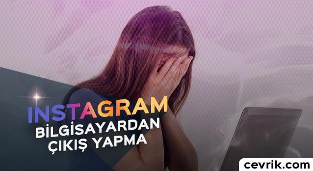 Instagram Bilgisayardan (PC) Çıkış Yapma