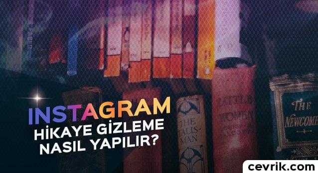 Instagram Hikaye Gizleme (İstediğiniz Kişi Göremesin)