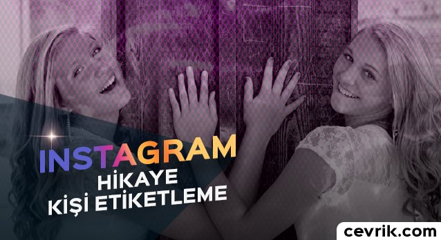 Instagram Hikaye Kişi Etiketleme