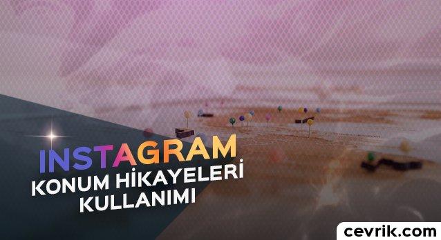 Instagram Konum Hikayeleri Kullanımı