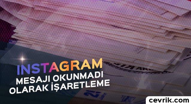 Instagram Mesajı Okunmadı Olarak İşaretleme