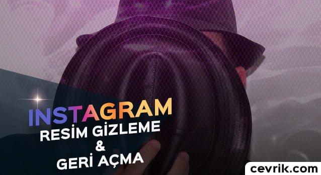 Instagram Resim Gizleme & Geri Açma