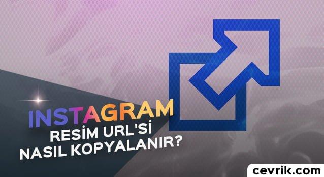 Instagram Resim URL'si Nasıl Kopyalanır?