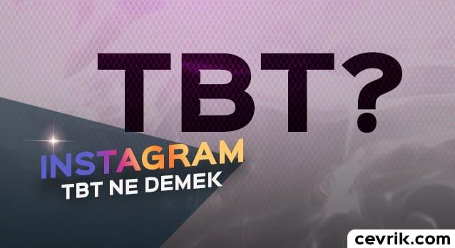 Instagram TBT Nedir, #tbt Nerelerde Kullanılır?