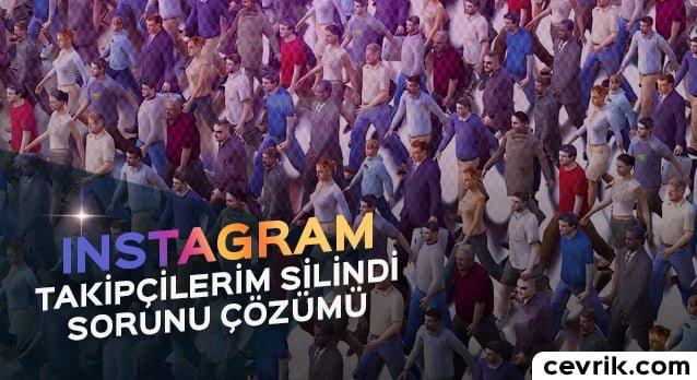 Instagram Takipçilerim Silindi Sorunu Çözümü