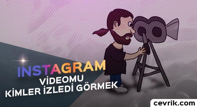 Instagram Videomu Kimler İzledi