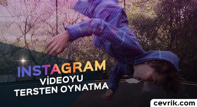 Instagram Videoyu Tersten Oynatma