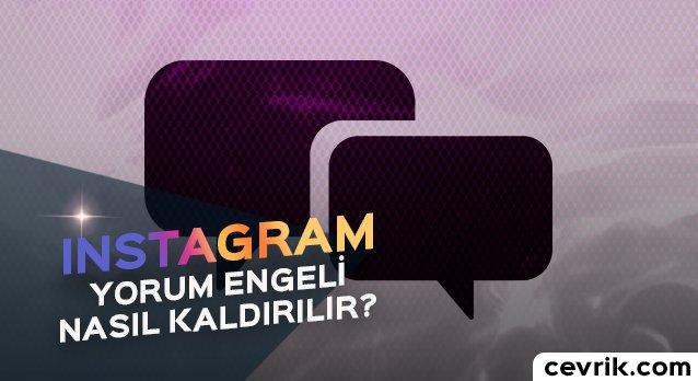 Instagram Yorum Engeli Nasıl Kaldırılır?