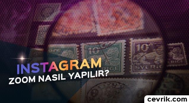 Instagram Zoom (Yakınlaştırma) Nasıl Yapılır?