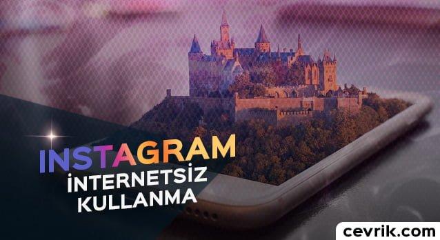 Instagram internetsiz Kullanma – İnternet Olmadan Instagram'a Nasıl Girilir?