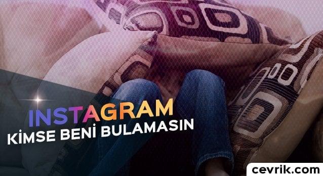Instagram'da Kimse Beni Bulamasın