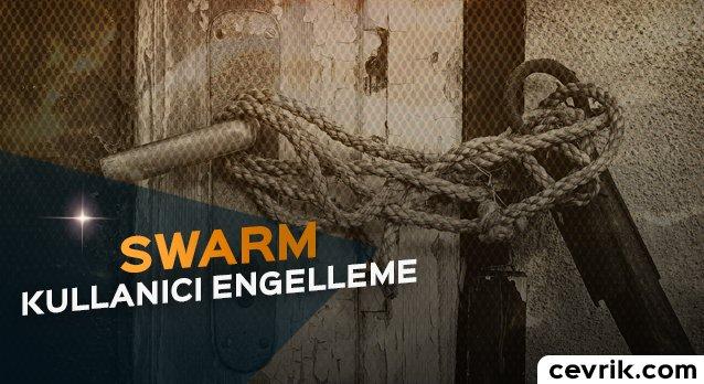 Swarm Kullanıcı Engelleme