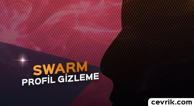 Swarm Profil Gizleme