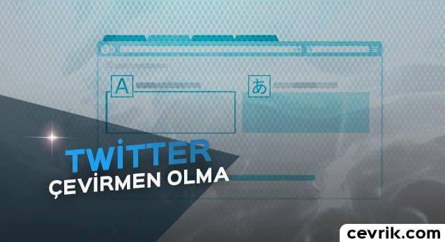 Twitter Çevirmen Nasıl Olunur? – 2020