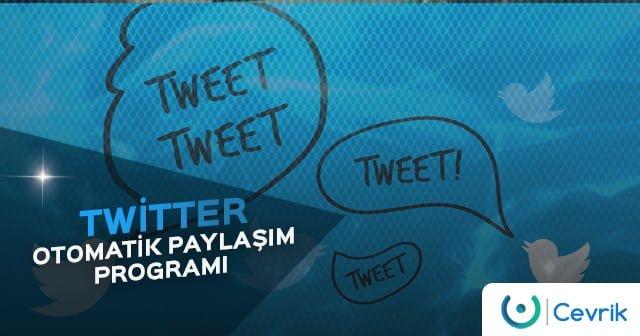 Twitter Otomatik Paylaşım Programı Kullanma