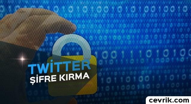 Twitter Şifre Nasıl Kırılır?