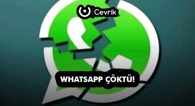 WhatsApp Çöktü! 30 Kasım 2017