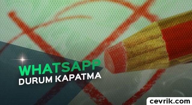 WhatsApp Durum Kapatma