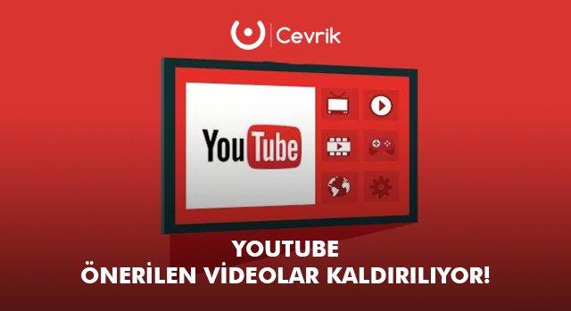 YouTube Önerilen Videoları Kaldırıyor!